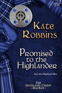 Promised to the Highlander by Kate Robbins - 500